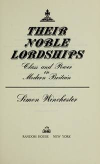 Their Noble Lordships: Class and Power in Modern Britain