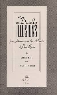 DEADLY ILLUSIONS: Jean Harlow and the Murder of Paul Bern