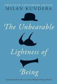 image of The Unbearable Lightness of Being: Twentieth Anniversary Edition