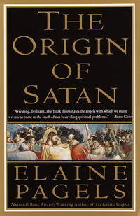 The Origin of Satan: How Christians Demonized Jews, Pagans, and Heretics by Elaine Pagels - Paperback - Reprint - 1996-04-30 - from Blind Pig Books (SKU: 19-03-03-GOOD-41063-JM)