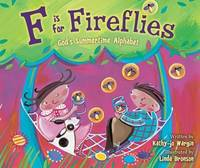 image of F is for Fireflies: God's Summertime Alphabet