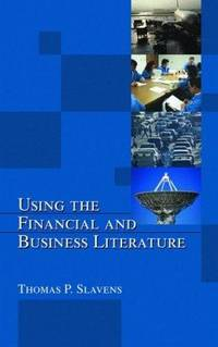 Using the Financial and Business Literature (Library and Information Science (Hardcover))