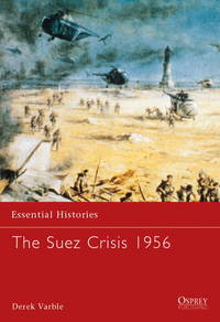 The Suez Crisis 1956 (Essential Histories) by  Derek Varble - Paperback - from Bonita (SKU: 1841764183.G)