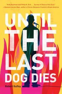Until the Last Dog Dies by  Robert Guffey - Paperback - from Wonder Book (SKU: N08B-03258)