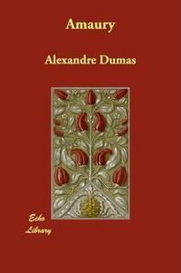 Amaury by Alexandre Dumas - Paperback - 2008-07-25 - from Ergodebooks and Biblio.com