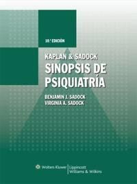 KAPLAN & SADOCK Sinopsis De Psiquiatria : Ciencias De LA Conducta/ Psiquiatria Clinica OE