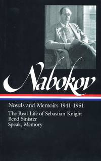 Vladimir Nabokov : Novels and Memoirs 1941-1951 : The Real Life of Sebastian Knight, Bend Sinister, Speak, Memory