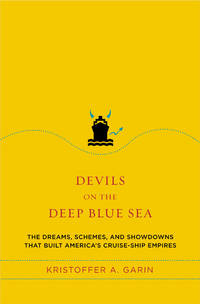 Devils on the Deep Blue Sea: The Dreams, Schemes & Showdowns That Built America's...
