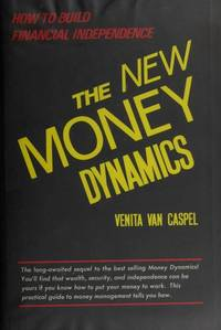 THE NEW MONEY DYNAMICS How to Build Financial Independence