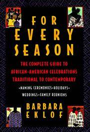 For Every Season: The Complete Guide to African American Celebrations Traditional to Contemporary