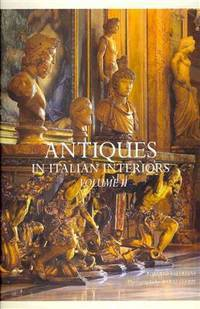 ANTIQUES IN ITALIAN INTERIORS - VOLUME II by Valeriani, Roberto (photographs by Mario Ciampi) - 2010