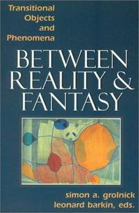 Between Reality and Fantasy: Transitional Objects and Phenomena