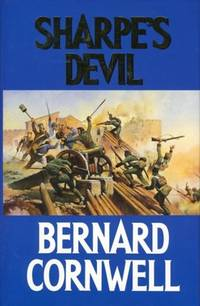 Sharpe's Devil : Richard Sharpe and the Emperor, 1820-1821 by  Bernard Cornwell - Signed First Edition - 1992 - from Micks Books and Biblio.com