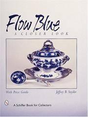 Flow Blue: A Closer Look (Schiffer Book for Collectors)