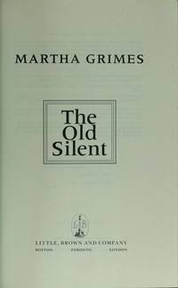 THE OLD SILENT by  Martha Grimes - First Edition - 1989 - from Folded Corner Books (SKU: 021905)