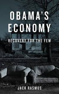 OBAMA'S ECONOMY: RECOVERY FOR A FEW (PB)