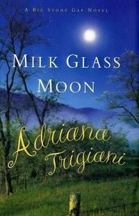 image of Milk Glass Moon: A Big Stone Gap Novel (Big Stone Gap Novels)