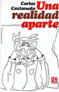 image of Una realidad aparte : nuevas conversaciones con don Juan (Spanish Edition)