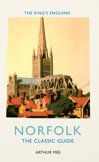 image of The King's England: Norfolk: The Classic Guide