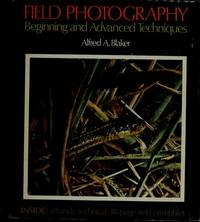 FIELD PHOTOGRAPHY   Beginning and Advanced Techniques by  Alfred A Blaker - Hardcover - 2nd Printing - 1978 - from Cheryl's Book Nook (SKU: 0015700)