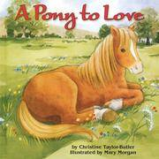 A Pony to Love by  Christine Taylor-Butler - Hardcover - from Bookish Corner and Biblio.co.nz