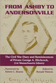 From Ashby to Andersonville: The Civil War Diary and Reminiscences of Private George A. Hithchcock 21st Massachusetts