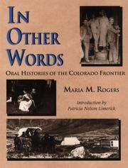 In Other Words: Oral Histories of the Colorado Frontier.