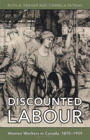 Discounted Labour Women Workers in Canada, 1870-1939 (Themes in Canadian History)