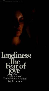 Loneliness: The Fear of Love, an application of transactional analysis