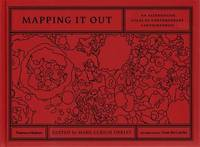Mapping It Out: An Alternative Atlas Of Contemporary Cartographies by  ed  Hans Ulrich - 1st Edition - 2014 - from ArchersBooks.com (SKU: 153)