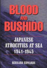 Blood & Bushido: Japanese Atrocities at Sea: 1941-1945. [hardcover]