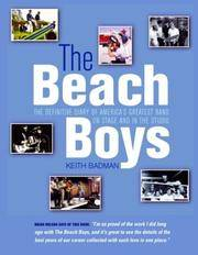 Beach Boys: The Definitive Diary Of America's Greatest Band On Stage And In The Studio
