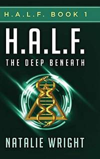 H.A.L.F.: The Deep Beneath (Hardcover) by Natalie Wright