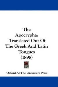 image of The Apocrypha: Translated Out of the Greek and Latin Tongues (1898)