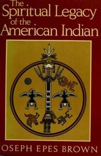 Spiritual Legacy of the American Indian, The