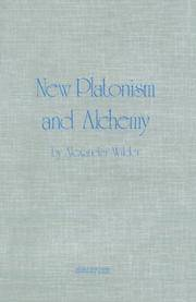 New Platonism and Alchemy: A Sketch of the Doctrines and Principal Teachers of the Eclectic or Alexandrian School, Also an Outline of the Interior Doctrines of the Alchemists of the Middle Ages