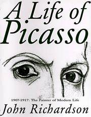 A Life of Picasso: Volume II 1907-1917 The Painter of Modern Life by Richardson, John - 1996