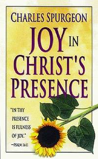 The Joy in Christ's Presence by Charles H. Spurgeon - Paperback - from Discover Books (SKU: 3356692592)