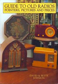 Guide to Old Radios: Pointers, Pictues and Prices