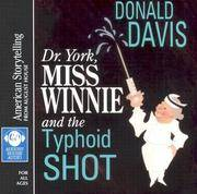 Dr York, Miss Winnie, and The Typhoid Shot