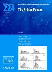 The A-Star Puzzle (IAU S224) (Proceedings of the International Astronomical Union Symposia and...