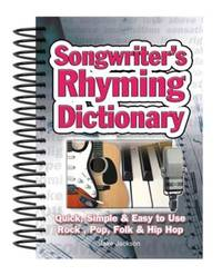 Songwriter's Rhyming Dictionary  Quick, Simple & Easy to Use; Rock, Pop,  Folk & Hip Hop
