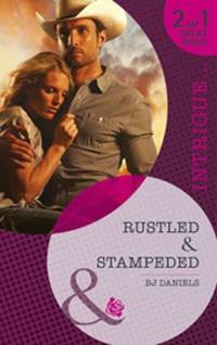 Rustled/Stampeded (Mills & Boon Intrigue)
