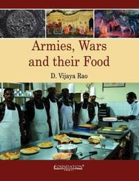 Armies, Wars and their Food by D. Vijaya Rao - Paperback - from Cold Books (SKU: 613579495)