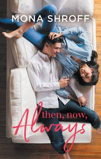 Then, Now, Always by Mona Shroff - Paperback - January 2020 - from Firefly Bookstore and Biblio.com