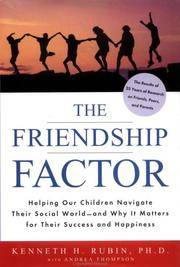 The Friendship Factor: Helping Our Children Navigate Their Social World-and Why It Matters for Their Success