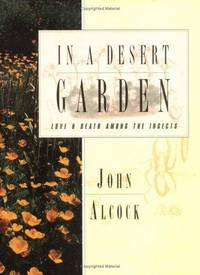 In a Desert Garden  Love and Death Among the Insects