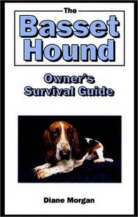 The Basset Hound Owner\'s Survival Guide