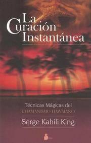 CURACION INSTANTANEA, LA (2006) (Spanish Edition)