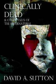 CLINICALLY DEAD & OTHER TALES OF THE SUPERNATURAL